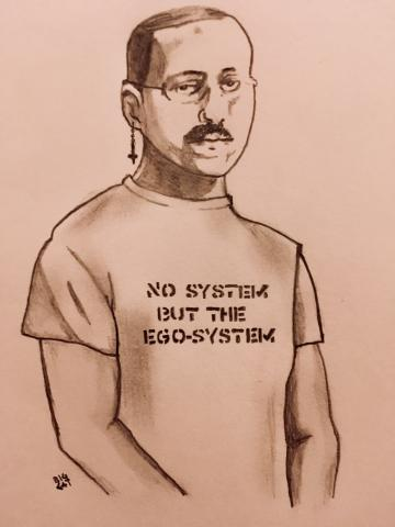 No system but the Ego-system!