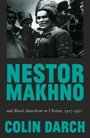 Nestor Makhno and Rural Anarchism