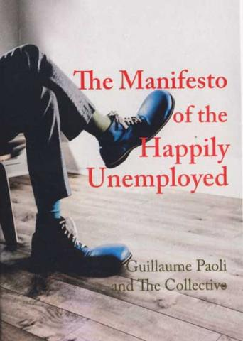 The Manifesto of the Happily Unemployed