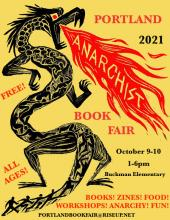 Poster for Portland Anarchist Bookfair. A dragon breathing fire. The poster reads: Portland 2021 Anarchist Bookfair. Free. All ages. October 9-10. 1-6pm. Buckman Elementary. Books! Zines! Food! Workshops! Anarchy! Fun! portlandbookfair@riseup.net
