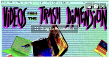 Videos From The Trash Dimension