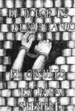 """Drawing by Mónica: """"PAIN IS MOMENTARY, PRIDE LASTS FOREVER"""""""