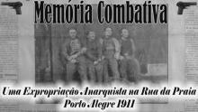 Combative Memory: An Anarchist Expropriation in Porto Alegre, Brazil in 1911