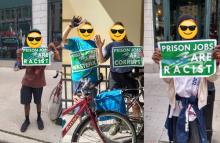 "Composite of three pictures: first depicting a black man in shorts holding a poster that reads ""prison jobs are racist"". Center photo is two white bicyclists holding posters that say ""prison jobs are wasteful"" and ""prison jobs are corrupt"". The third photo is of a black houseless man holding a poster that says ""prison jobs are racist""."