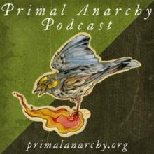 Primal Anarchy Podcast 24: Coronavirus and Collapse