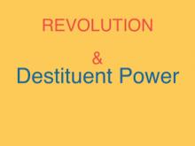 Destituent Power and Revolution – Presentation